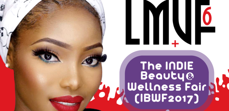 Attend The 6th Lagos MakeUp Fair + INDIE Beauty & Wellness Fair 17 – 18 June 2017